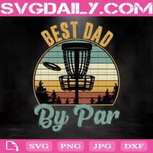Best Dad By Par Svg, Disc Golf Dad Svg, Flying Disc Gift Svg, Frisbee Golf Player Svg, Golf Basket Svg, Svg Png Dxf Eps AI Instant Download