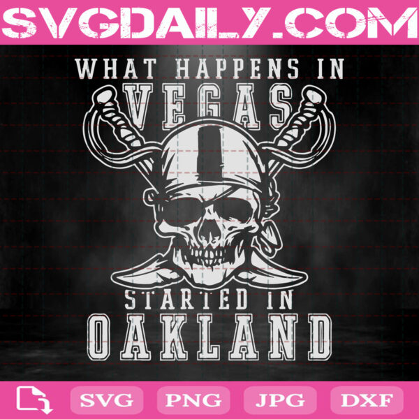 What Happens In Vegas Started In Oakland Football Raider Svg, Football Raider Svg, Svg Png Dxf Eps AI Instant Download