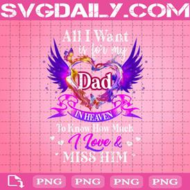 All I Want Is For My Dad In Heaven To Know How Much I Love And Miss Him Png, Angel Wings Png, Heaven Quote Png