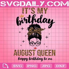 August Queen It's My Birthday Messy Bun Svg, August Birthday Svg, August Girl Svg, Leopard Headband Svg, Birthday Girl Svg