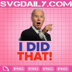 Biden Png, I Did That Png, Gas Prices Png, Png Printable, Instant Download, Digital File