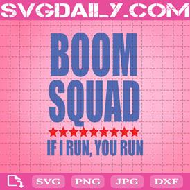 Boom Squad If I Run You Run 4th Of July Svg, American Fireworks Director Svg, Independence Day Svg, Patriotic American Svg