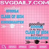 Goodbye Summer On My Way To Class Of 2034 But First Kindergarten Svg, Back To School Svg, Kinder Kid Gifts, Hello Kindergraten Svg