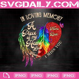In Loving Memory Png, A Piece Of My Heart Lives In Heaven Png, I Miss You Png, Png Printable, Instant Download, Digital File
