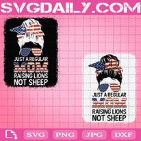 Just A Regular Mom Raising Lions Not Sheep Svg, American Flag Svg, Skull Mom Svg, Patriotic Sunglasses Svg, Patriotic Svg