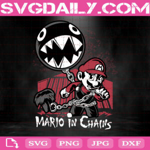 Mario In Chains Svg, Mario Svg, Game Svg, Gaming Svg, Svg Png Dxf Eps AI Instant Download