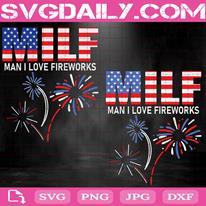 Milf Man I Love Fireworks Svg, America Flag Fireworks Svg, American Patriotic Svg, Happy 4th Of July Svg, Independence Day Svg