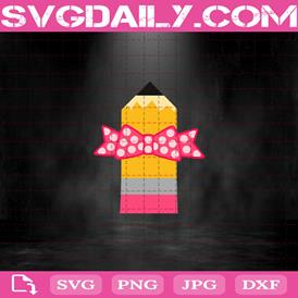 Pencil With Bow Svg, First Day Of School Svg, Cute Pencil Svg, Back To School Svg, School Svg, Pencil Svg, Svg Png Dxf Eps Download Files