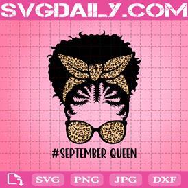 September Queen Svg, September Birthday Svg, Birthday Girl Svg, Black Queen Svg, Leopard Svg, Messy Bun Svg, Birthday Svg