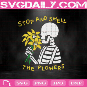 Skeleton Stop And Smell The Flowers Svg, Skull Flower Svg, Skull Svg, Skull Halloween Svg, Svg Png Dxf Eps AI Instant Download