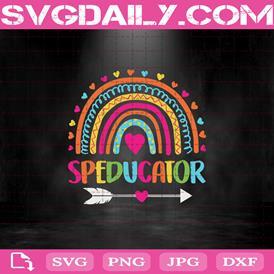 Speducator Rainbow Svg, Back To School Svg, Kinder Teacher Svg, Teacher Life Svg, Teacher Appreciation Svg, Teacher Gift, Educator Gift