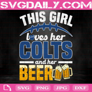 This Girl Loves Her Colts And Her Beer Svg, Indianapolis Colts Svg, Colts Svg, Colts Team Sport Svg, Sport Svg